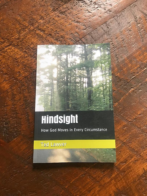 Hindsight...How God Moves in Every Circumstance