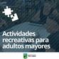 JORNADA DE ACTIVIDADES RECREATIVAS PARA ADULTOS MAYORES