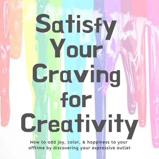 Satisfy your craving for creativity