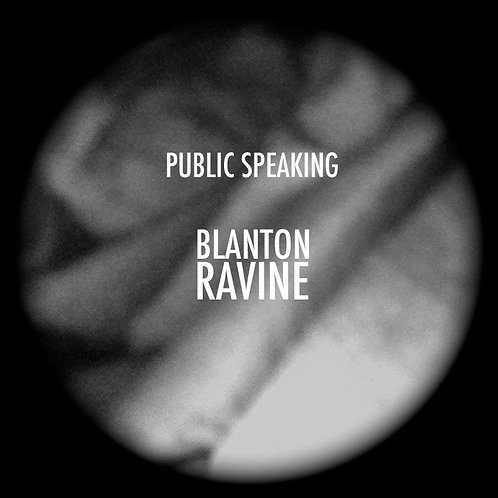 Public Speaking - Blanton Ravine LP