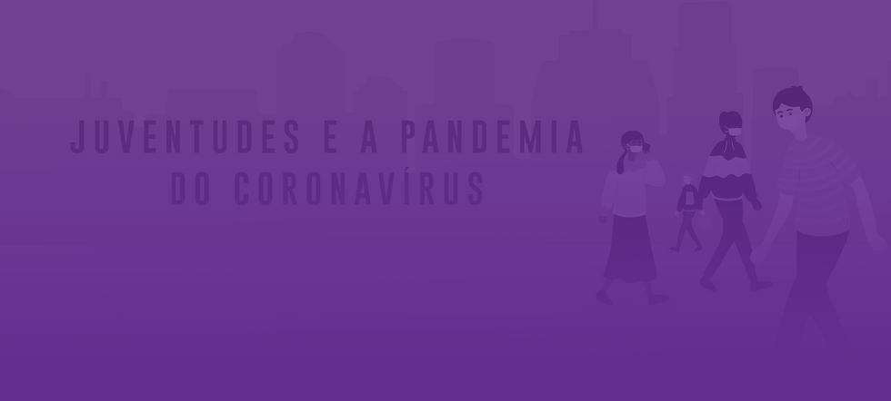 JUVENTUDES E A PANDEMIA.png