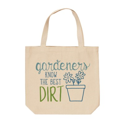 Gardener's Know the Best Dirt Tote