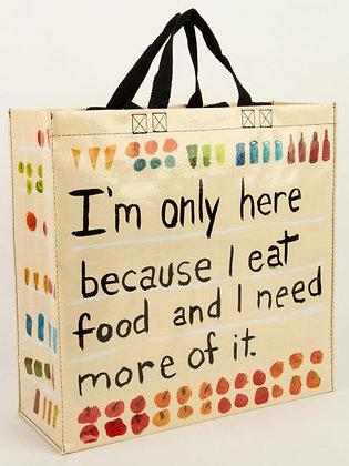 I'm Here Because I Eat Shopper Tote