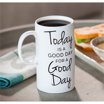 Today is a Good Day Tall Ceramic Cup