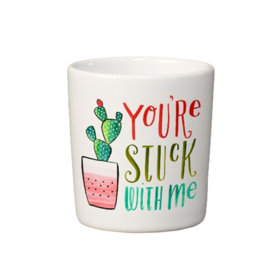 You're Stuck With Me Mini Planter