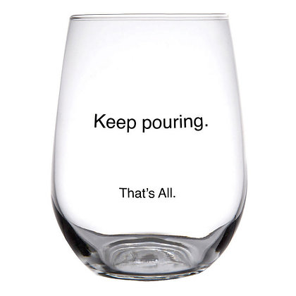 17 oz Keep Pouring Stemless Glass