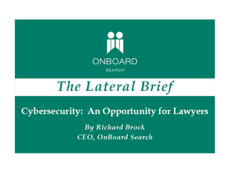 Cybersecurity:  An Opportunity for Lawyers