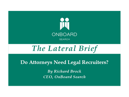 Do Attorneys Need Legal Recruiters?