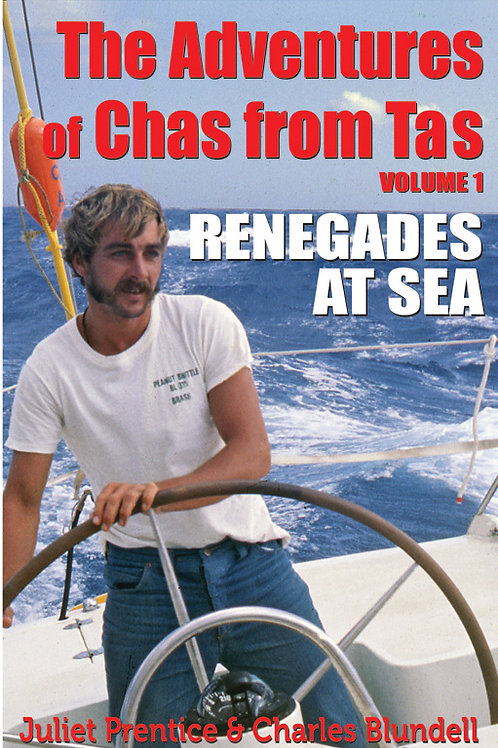 Renegades at Sea - The Adventures of Chas from Tas