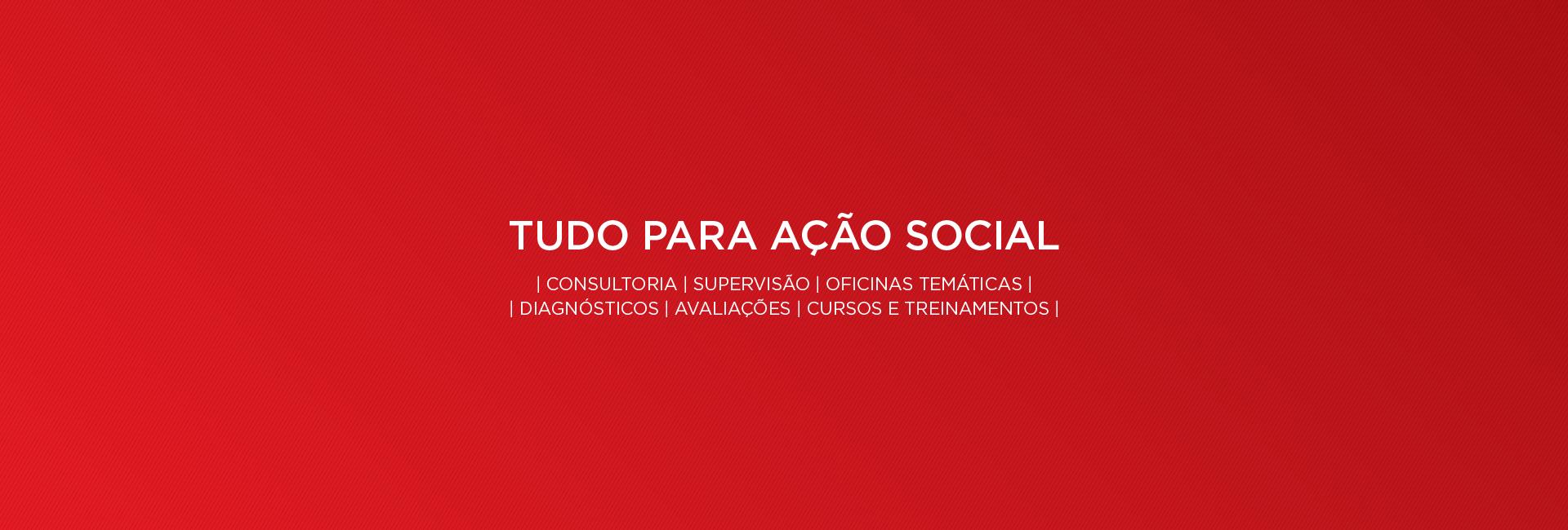 Tudo para Ação Social
