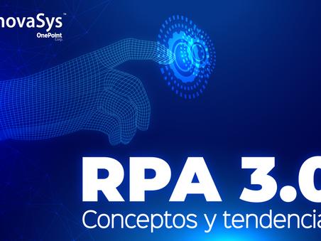 RPA 3.0. Conceptos y tendencias