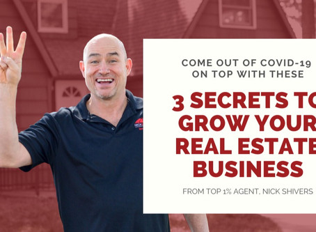 3 Secrets to Grow Your Real Estate Business During COVID19