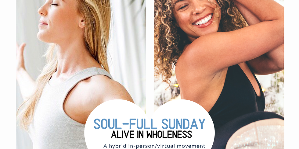 SOUL-FULL SUNDAY: Alive in Wholeness