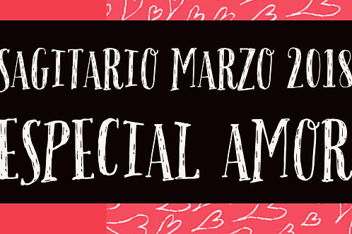 Sagitario Especial Amor Marzo 2018