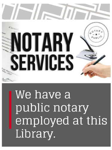 A public notary is available for this free servies on Monday-Friday from 10-2 p.m.
