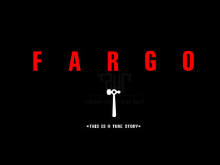 FARGO: A narrative of untruths, clusterfucks and unfathomable pinheadery