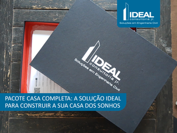 PACOTE CASA COMPLETA: A SOLUÇÃO IDEAL PARA CONSTRUIR A SUA CASA DOS SONHOS