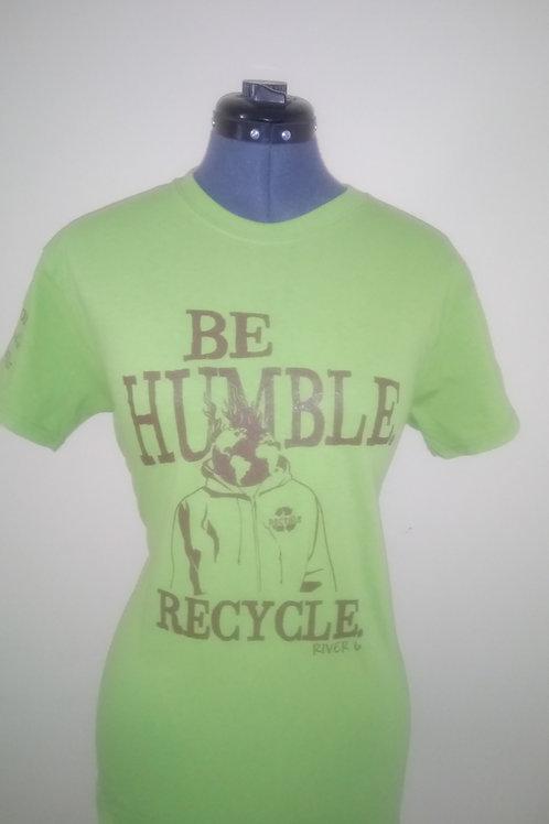 Be Humble Recycle Shirt