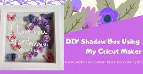 DIY Shadow Box Using My Cricut Maker