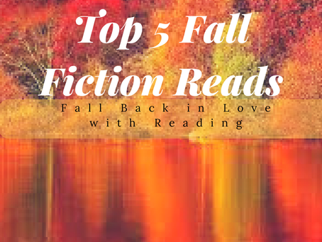 Fall Back in Love with Reading: Top 5 Fall Fiction Reads