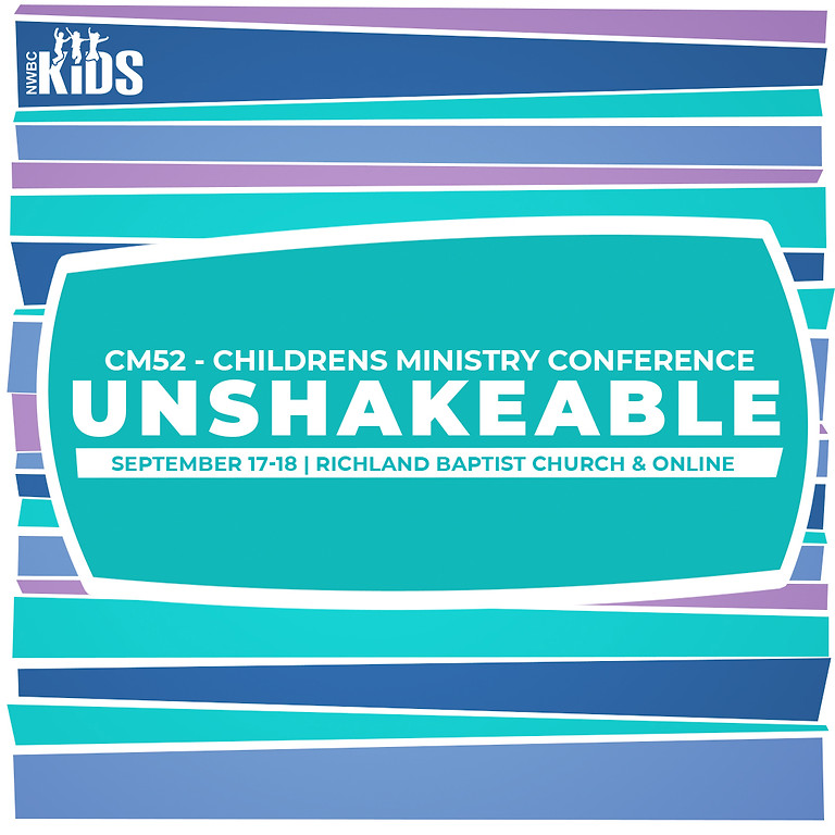 Unshakeable | CM52 - Children's Conference