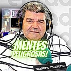 Mentes Peligrosas de Mariano Mariano