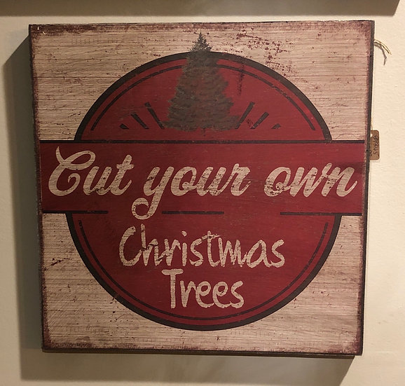 CUT YOUR OWN CHRISTMAS TREES SIGN