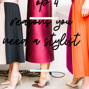 The Top 4 reasons you need a Personal Stylist