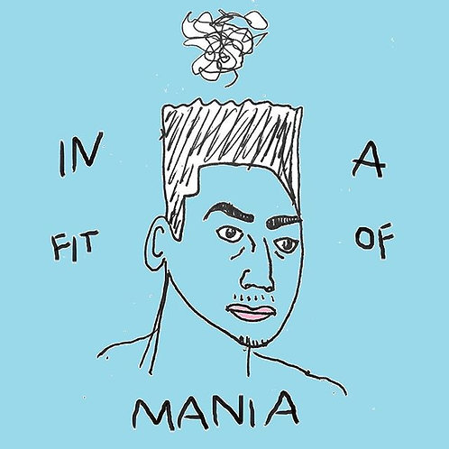 In A Fit of Mania: Microchapbook
