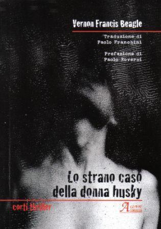 LO STRANO CASO DELLA DONNA HUSKY