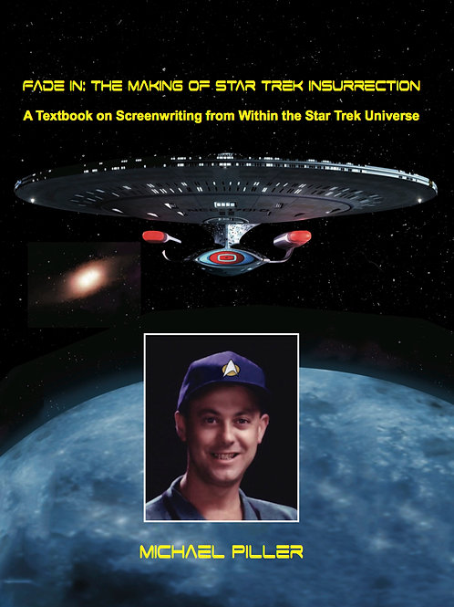 Fade In: The Making of Star Trek Insurrection.  A Textbook on Screenwriting...