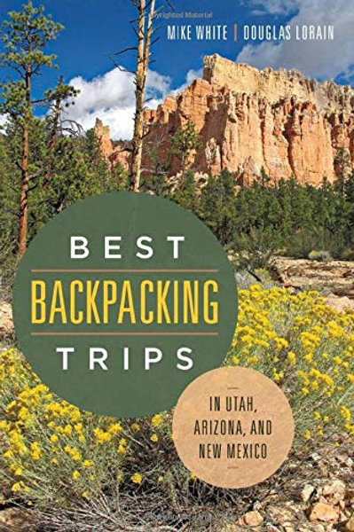 Best Backpacking Trips: in Utah, Arizona and New Mexico