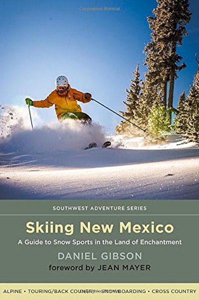 Skiing New Mexico: a guide to snow sports in the land of enchantment