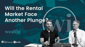 #76 Will the Rental Market Face Another Plunge?