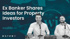#68 Ex Banker Shares Ideas for Property Investors