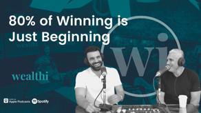 #78 80% of Winning is Just Beginning - Tom Panos