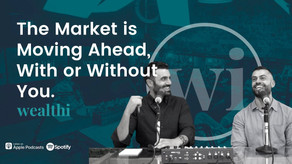 #77 The Market is Moving Ahead, With or Without You