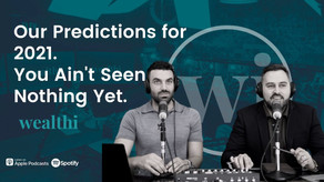 #79 Our Predictions for 2021: You Ain't Seen Nothing Yet