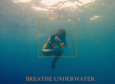 "Creating ""Breathe Underwater"""
