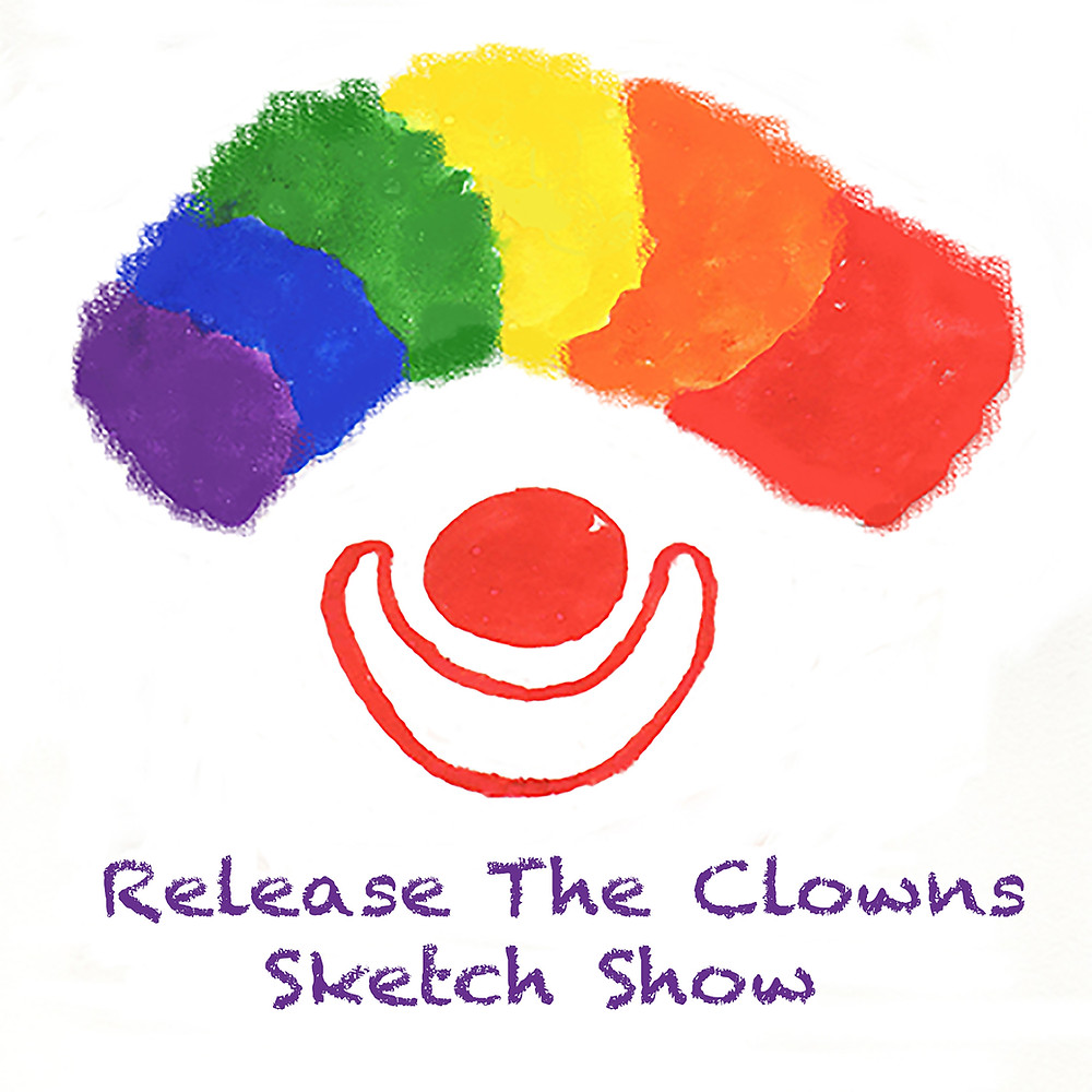 Release the Clowns Sketch Show