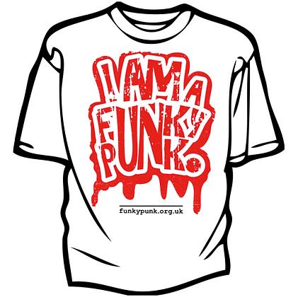 I Am A FunkyPunk T-Shirt by FunkyPunk Music