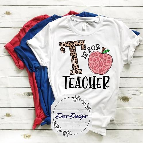 027 T Is For Teacher TShirt