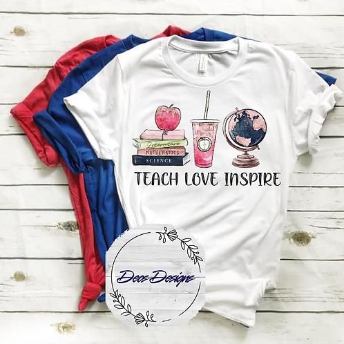 028 Teach Love Inspire TShirt