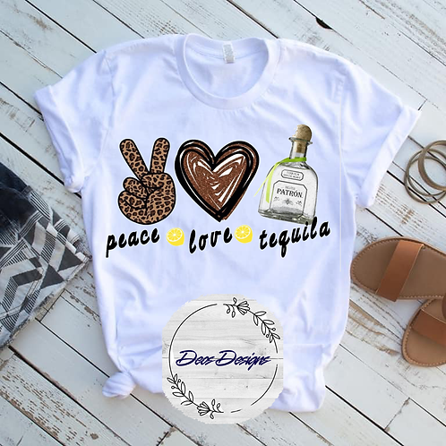 006 Peace Love Tequila