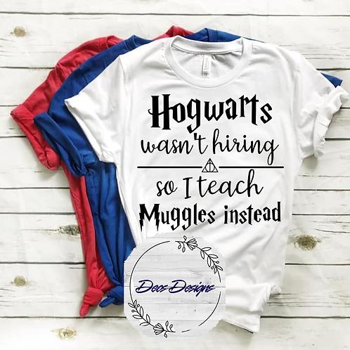 019 Hogwarts Wasnt Hiring TShirt