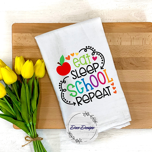 013 Eat Sleep School Repeat Tea Towel