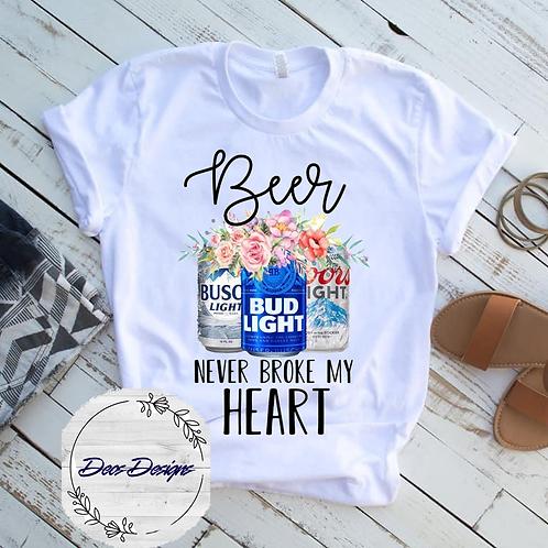 002 Beer Never Broke My Heart TShirt