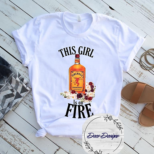 003 This Girl Is On Fire TShirt