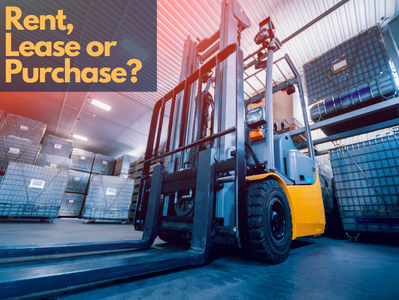 Should you Rent, Lease or Buy a Forklift?