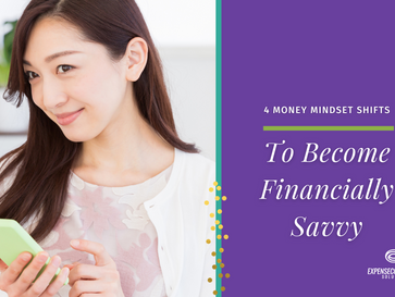 4 Money Mindset Shifts to Become Financially Savvy